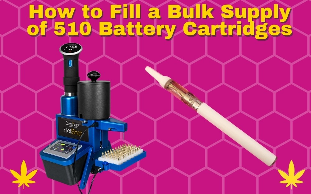 How to Fill a Bulk Supply of 510 Battery Cartridges