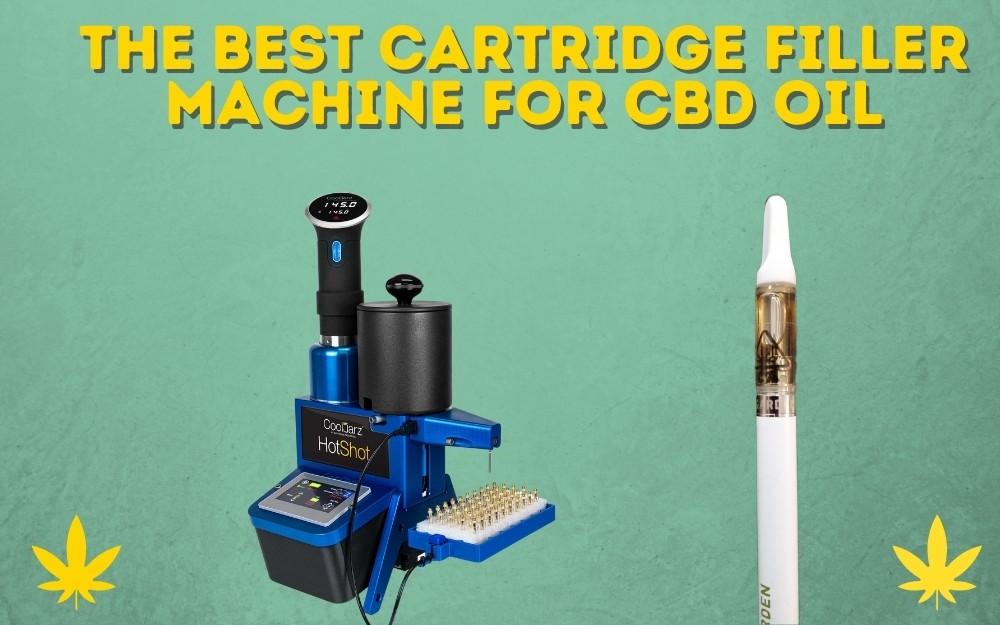 The Best Cartridge Filler Machine for CBD Oil vape juice