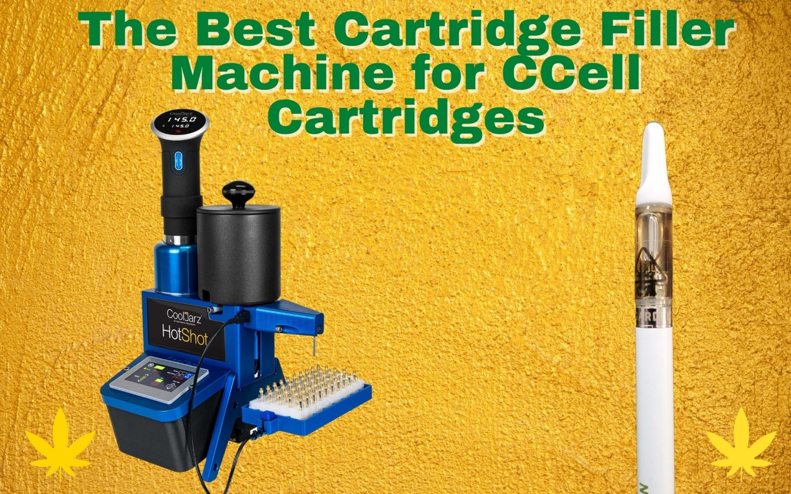 The Best Cartridge Filler Machine for CCell Cartridges
