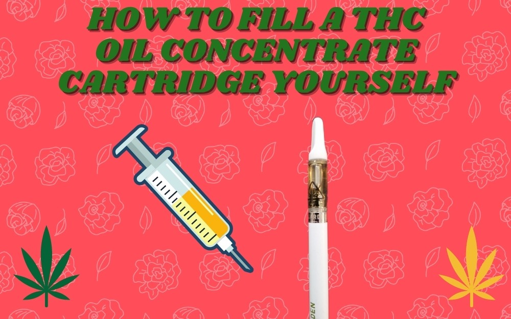 How To Fill a THC Oil Concentrate Cartridge Yourself