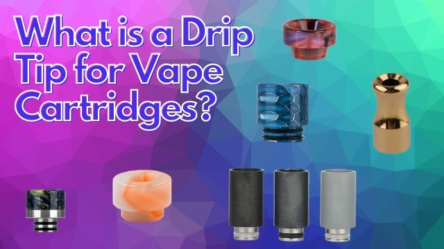 what is a drip tip for vapes